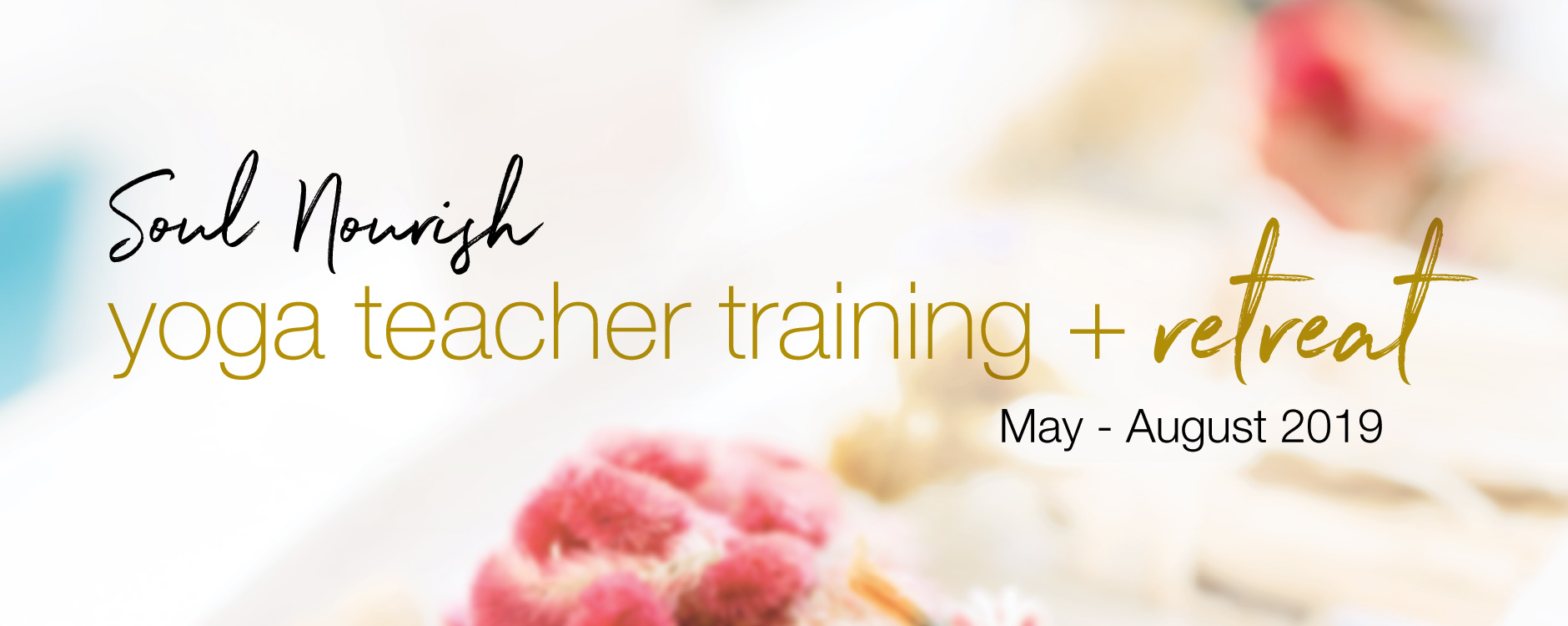 Yoga Teacher Training + Retreat Soul Nourish